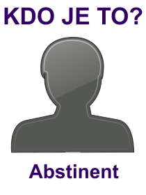 kdo je to Abstinent?