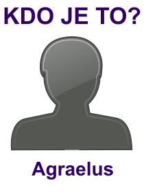 kdo je to Agraelus?