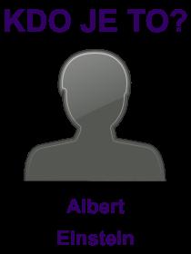 kdo je to Albert Einstein?