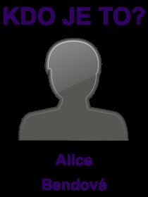 kdo je to Alice Bendová?