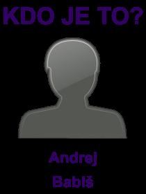 kdo je to Andrej Babiš?
