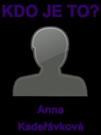 kdo je to Anna Kadeřávková?