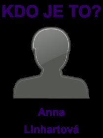 kdo je to Anna Linhartová?