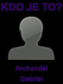 kdo je to Archanděl Gabriel?
