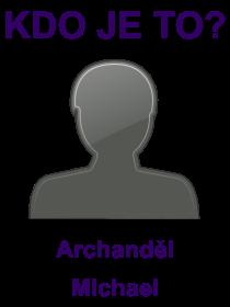 kdo je to Archanděl Michael?