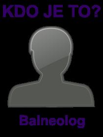 kdo je to Balneolog?