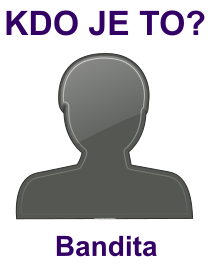 kdo je to Bandita?