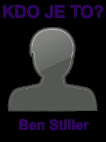 kdo je to Ben Stiller?