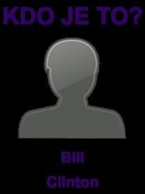 kdo je to Bill Clinton?