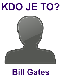 kdo je to Bill Gates?