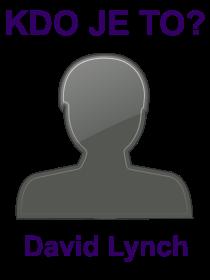 kdo je to David Lynch?