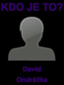 kdo je to David Ondráčka?