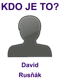 kdo je to David Rusňák?