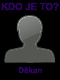 kdo je to Děkan?