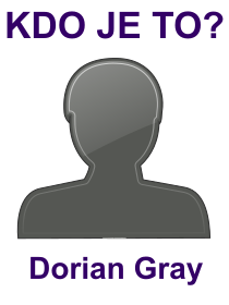 kdo je to Dorian Gray?