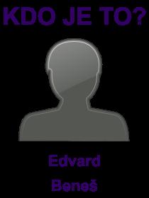 kdo je to Edvard Beneš?