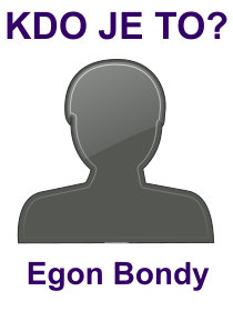 kdo je to Egon Bondy?