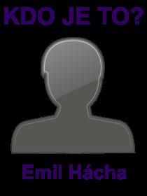 kdo je to Emil Hácha?