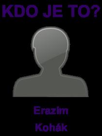 kdo je to Erazim Kohák?