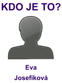 kdo je to Eva Josefíková?