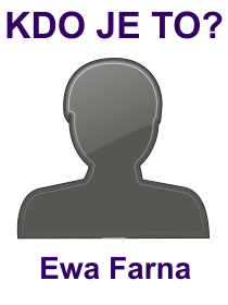 kdo je to Ewa Farna?