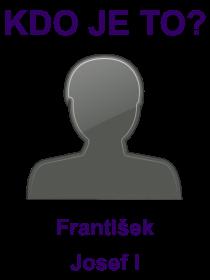 kdo je to František Josef I?