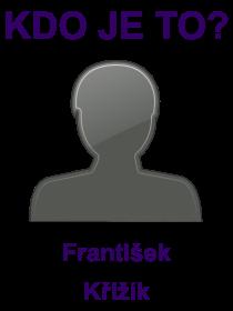 kdo je to František Křižík?