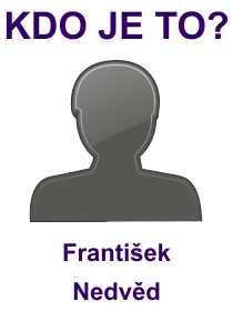 kdo je to František Nedvěd?