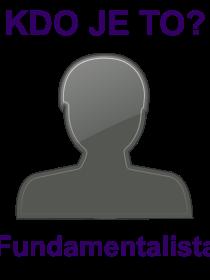 kdo je to Fundamentalista?