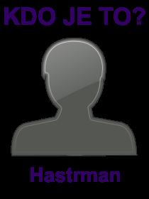 kdo je to Hastrman?