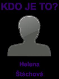 kdo je to Helena Štáchová?