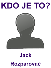 kdo je to Jack Rozparovač?