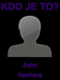kdo je to John Vanhara?