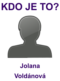 kdo je to Jolana Voldánová?