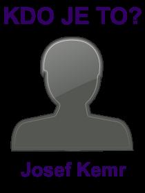 kdo je to Josef Kemr?