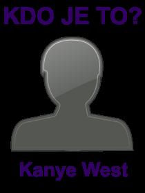 kdo je to Kanye West?