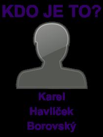 kdo je to Karel Havlíček Borovský?