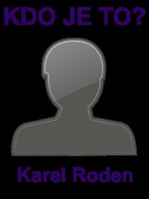 kdo je to Karel Roden?