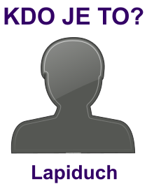 kdo je to Lapiduch?