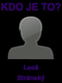 kdo je to Leoš Stránský?