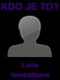 kdo je to Lucie Vondráčková?