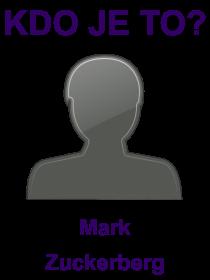kdo je to Mark Zuckerberg?