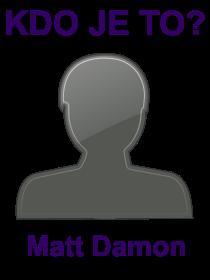 kdo je to Matt Damon?
