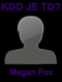 kdo je to Megan Fox?