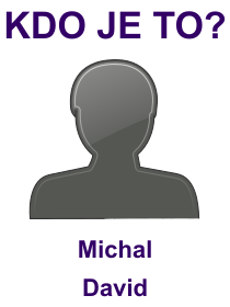 kdo je to Michal David?