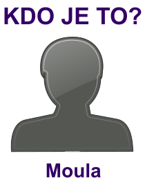 kdo je to Moula?
