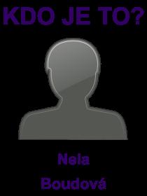 kdo je to Nela Boudová?
