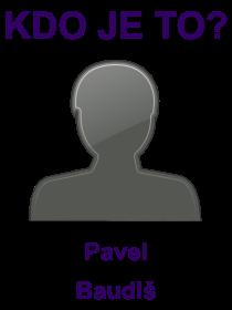 kdo je to Pavel Baudiš?