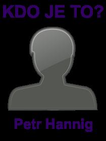 kdo je to Petr Hannig?