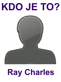 kdo je to Ray Charles?